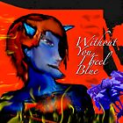 Without you, I feel blue.  by muyanimados