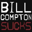 Bill Compton Sucks (white) by Michael Christian
