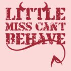 Little Miss Can't Behave by red addiction
