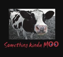 Something kinda moo by Rob Hawkins