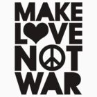 MAKE LOVE NOT WAR by TheLoveShop