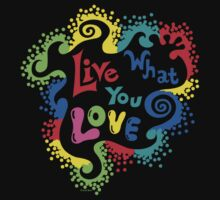 Live What You Love1 (col/col on black) by Andi Bird