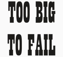 Too Big To Fail by mixedartone