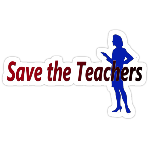 Save the Teachers (female) by Kevin  Whitaker