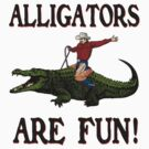 ALLIGATORS ARE FUN ! by GUS3141592