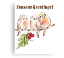 3 Little Birds - Season's Greetings! Canvas Print