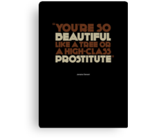 You're so beautiful...  |   poster Canvas Print