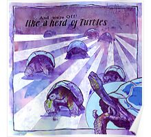 And We're Off Like a Herd of Turtles Poster