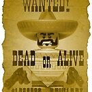 El Bandito Wanted Poster by smokebelch