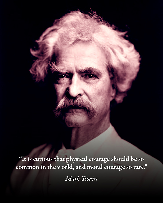 Mark Twain on Moral Courage by Randy Shields