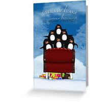 Penguin Christmas Card - From Our Home To Yours Greeting Card