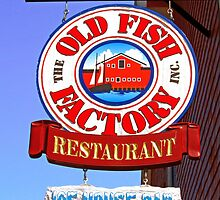 Old Fish Factory Restaurant sign by Mark Sellers