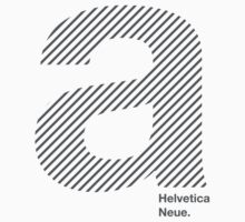 Helvetica A  by bigtimmyp