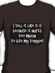 Tell it like it is T-Shirt