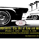 Lowriders: The Art of Slow and Low by California  Automobile Museum