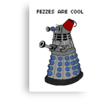 Dalek doctor who fez's are cool POSTER Canvas Print