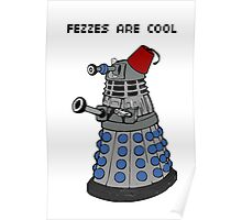 Dalek doctor who fez's are cool POSTER Poster