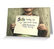 Smile today... Greeting Card