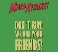 Mars Attacks - Don't run! by El Gran Toñeti
