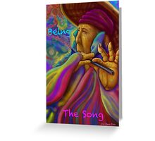 ''Being the song'' Greeting Card