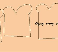 Enjoy every sandwhich by Brittany Jackson