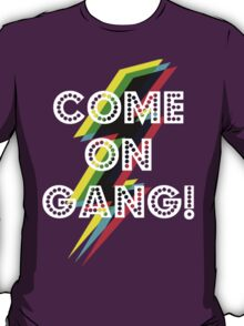 Come On Gang New T-shirt Range 5 T-Shirt