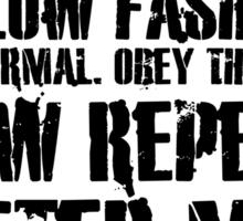 Now repeat after me: I am free. Sticker