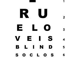 True Love is Blind by Steve's Fun Designs
