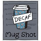 Coffee Mug Mugshot by TsipiLevin