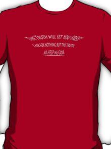 so HELP me God! T-Shirt