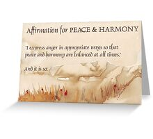 Affirmation for PEACE and HARMONY Greeting Card