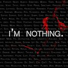 I'm Nothing by Margo Naude