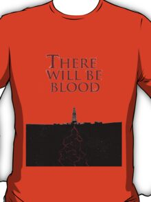 There Will Be Blood - Blood & Oil T-Shirt
