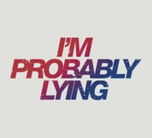 I'm probably lying by buud