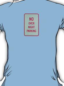 NO overnight PARKING * T-Shirt