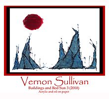 Buildings and Red Sun-3-Publicity Poster By VERNON SULLIVAN by vernonsullivan