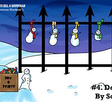 101 Ways to Kill a Snowman ('The Snowman Murders') #4 by deadbunneh _