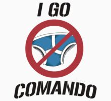 I GO COMANDO by bigredbubbles6