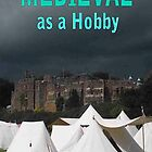 Medieval as a Hobby by Dawn B Davies-McIninch
