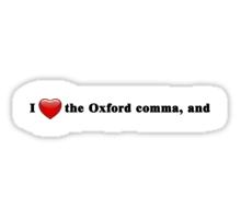 I Love the Oxford comma, and Sticker