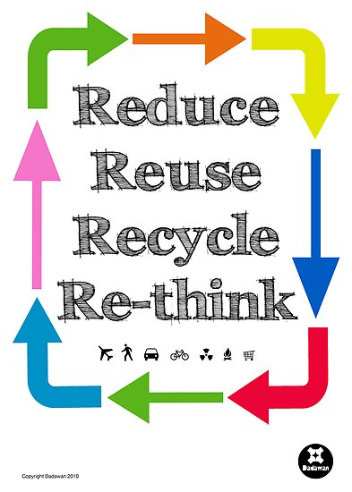 Reduce reuse recycle re-think by dadawan
