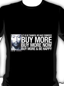 Buy More... T-Shirt