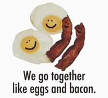 We Go Together Like Eggs And Bacon. by Ainsley Kellar Creations