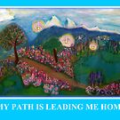 MY PATH IS LEADING ME HOME by Ella May