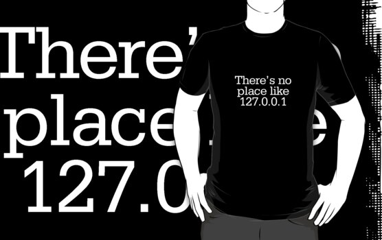 There's no place like 127.0.0.1 by digerati