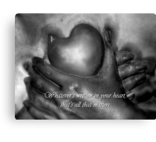 Whatever's Written In Your Heart Canvas Print