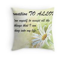 Affirmation TO ALLOW Throw Pillow