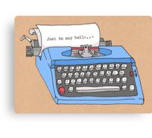 Hello Typewriter! Canvas Print