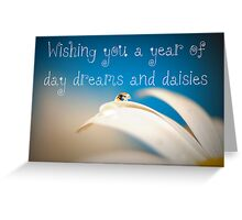 Wishing you a year of day dreams and daisies card Greeting Card