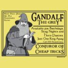 Gandalf: Conjuror of Cheap Tricks by Monstar
